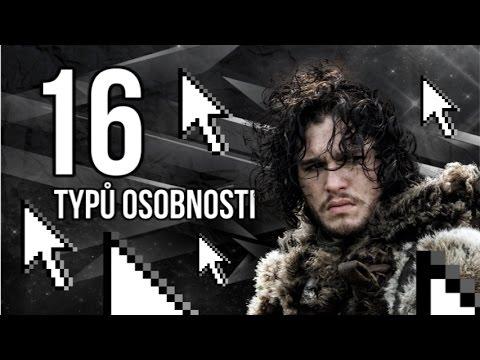 16 TYPŮ OSOBNOSTI ● Jsem jako Jon Sníh!