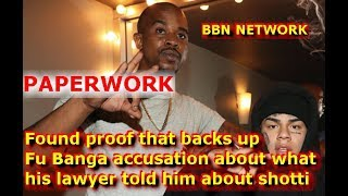 Found proof that backs up  Fu Banga accusation about what his lawyer told him about shotti