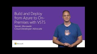 Build in Azure and deploy on-premises with Visual Studio Team Services | T173