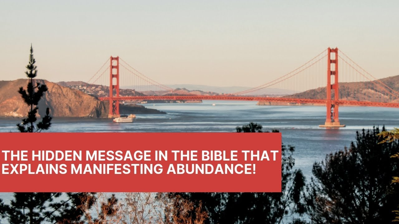 The Hidden Message In The Bible That Explains Manifesting Abundance