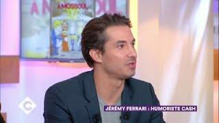 Jérémy Ferrari, humoriste cash - C à Vous - 27/10/2017