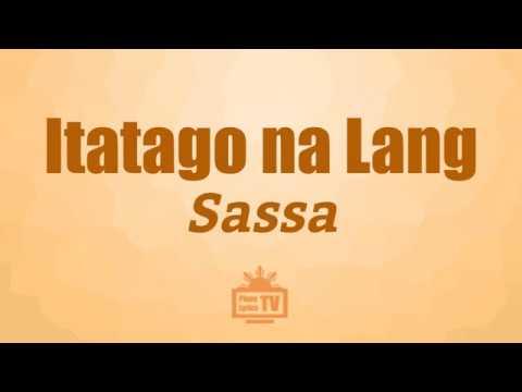 Sassa - Itatago Na Lang (Acoustic) (Lyrics)