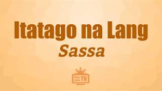 Sassa - Itatago Na Lang (Acoustic) (Lyrics)