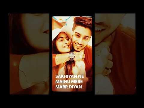 #9 SAKHIYAAN NE MAINU MAAR DIYA WhatsApp Latest status full screen hd | New Punjabi 2018 Maninder