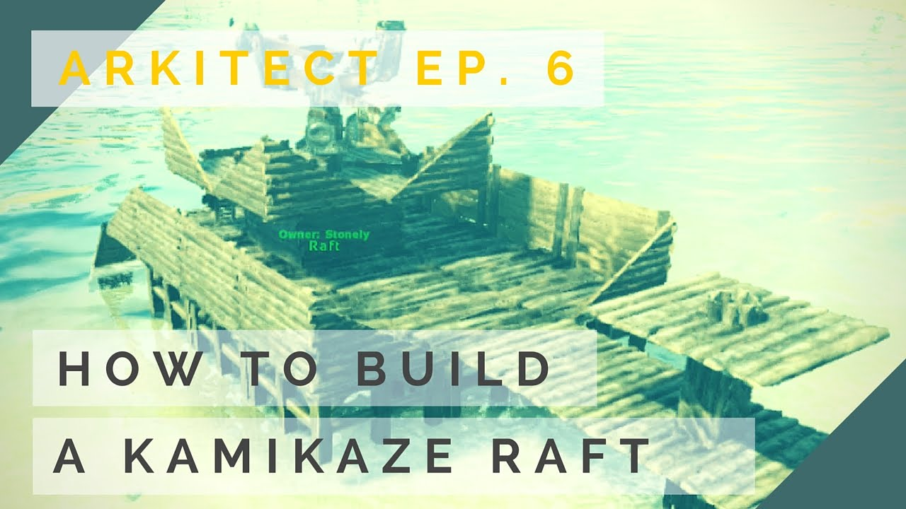 Arkitect Ep  6 How to Build a Kamikaze Raft to Annihilate enemy Rafts and  Walls