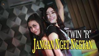 Gambar cover TWIN R - JANGAN NGET NGETAN (Official Music Video)
