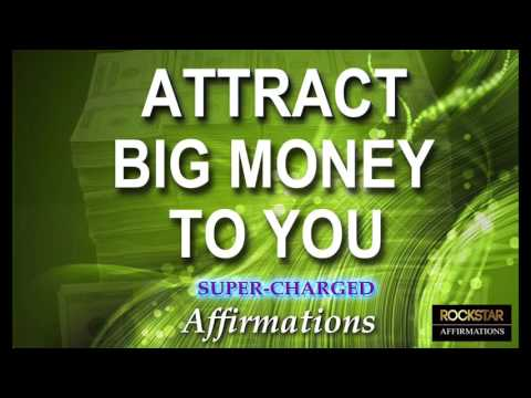 Attract BIG MONEY to You NOW - Super-Charged Affirmations