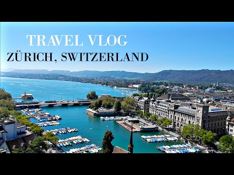 TRAVEL VLOG- ZÜRICH, SWITZERLAND