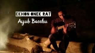 Ekhon Onek Rat By Ayub Bacchu