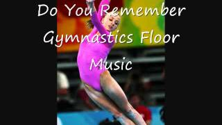Do You Remember: Gymnastics Floor Music