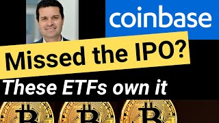Missed The Coinbase IPO? Here's 3 ETFs That Already Own It
