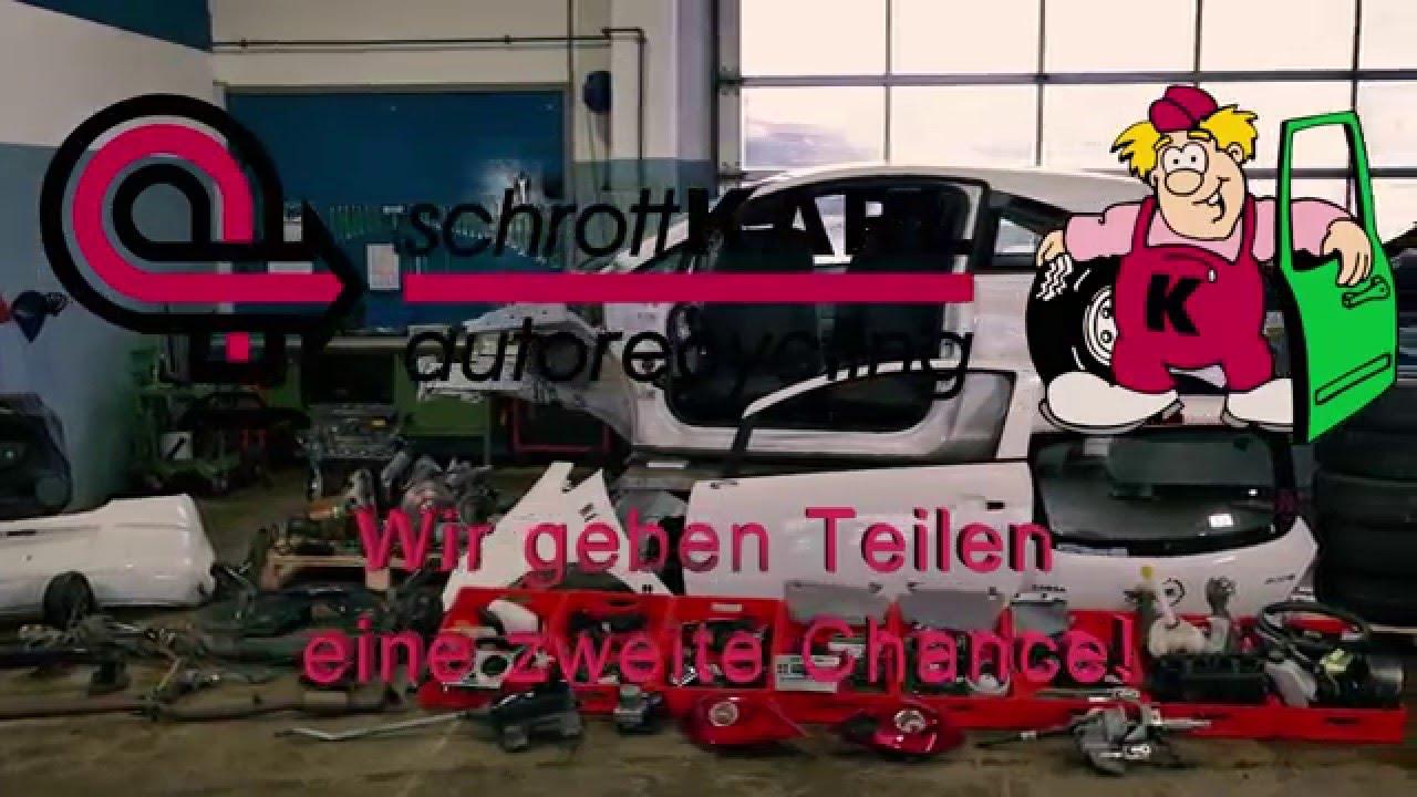 Schrott Karl Autorecycling - Wir geben Teilen eine zweite Chance ...