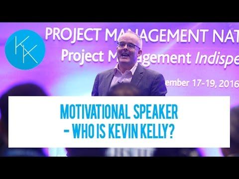 Motivational Speaker - Who is Kevin Kelly?