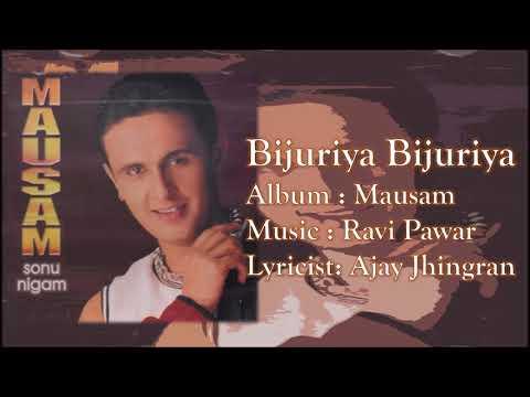 Bijuriya Bijuriya   Sonu Nigam   Ravi Pawar   Ajay Jhingran   Mausam - 1999