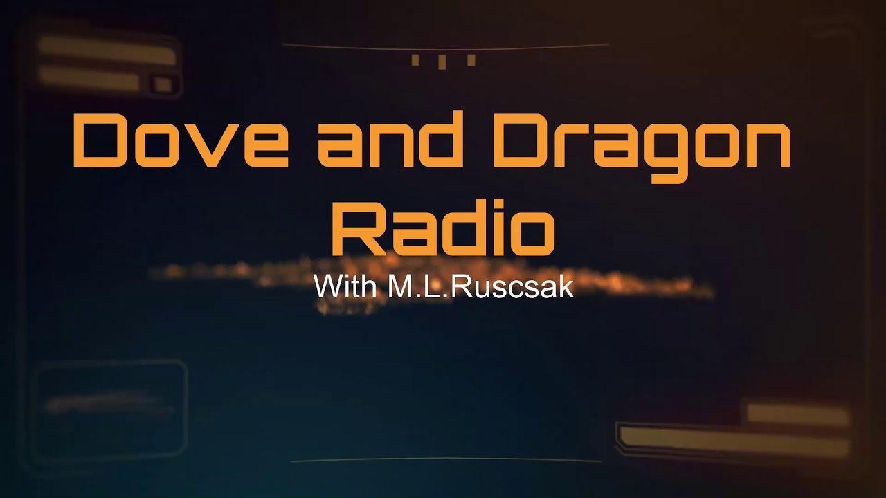 Dove and Dragon Radio with host M.L.Ruscsak guest Tracey Maxfield