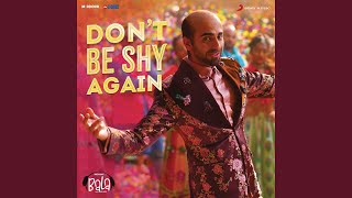 "Don't Be Shy Again (From ""Bala"")"