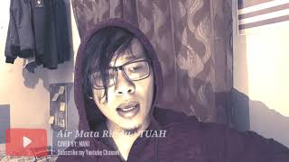Air Mata Rindu - TUAH (Cover by MANJ)