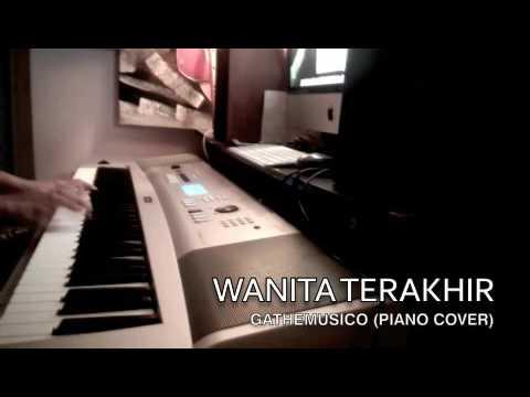 FATTAH AMIN - WANITA TERAKHIR (PIANO COVER)