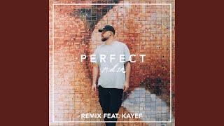 Perfect (Remix) (feat. Kayef)