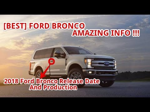 BEST  Ford Bronco Release Date and Production