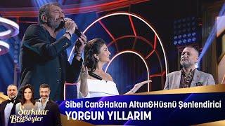 Sibel Can & Hakan Altun & Hüsnü Şenlendirici - Yorgun yıllarım Resimi