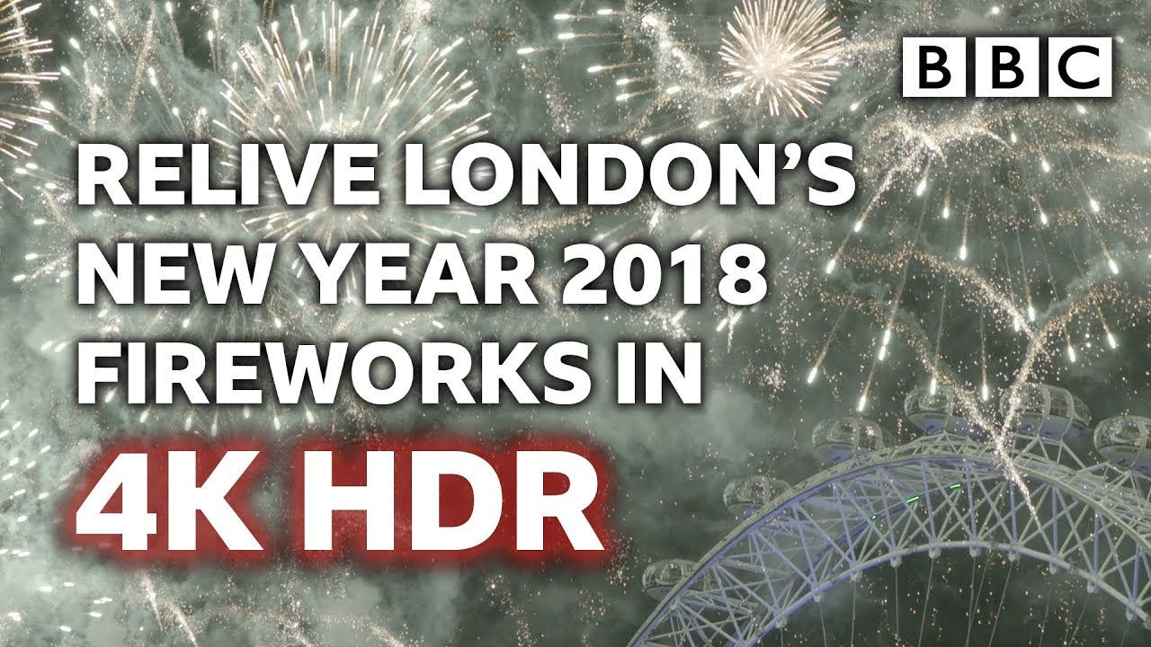 londons new year fireworks as youve never seen them before 4k uhd hdr test 2018 bbc