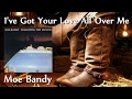 watch he video of Moe Bandy - I've Got Your Love All Over Me