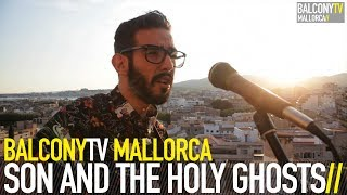 SON AND THE HOLY GHOSTS - THE SOLDIER & LADYFIRE (BalconyTV)