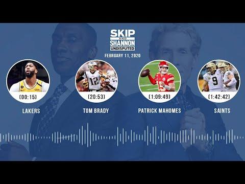 lakers,-tom-brady,-patrick-mahomes,-saints-(2.11.20)- -undisputed-audio-podcast
