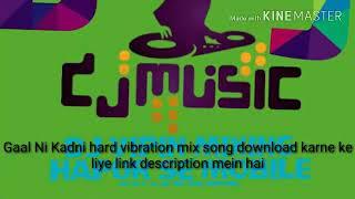 Super Fadu vibration mix song Gaal Ni Kadni download karne ke liye link description mein hai