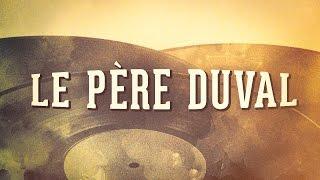 Le Père Duval, Vol. 1 « Chansons françaises à textes » (Album complet) thumbnail