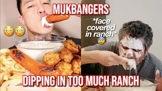 mukbangers dipping their food in too much ranch 😰