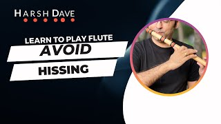 How to hold flute and avoid hissing noise when you play flute