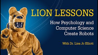Lion Lessons: How Psychology and Computer Science Create Robots