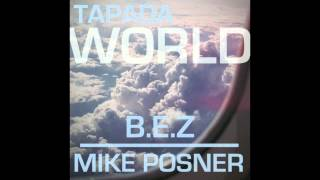 Mike Posner & B.E.Z - TAPADA WORLD (Remix)