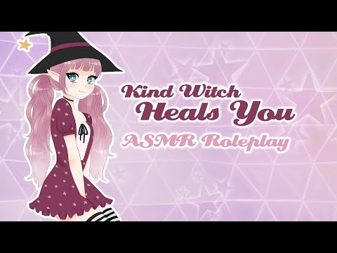 ✰ Kind Witch Heals You ✰ [ASMR/Roleplay] [Whispered]