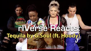 rIVerse Reacts: Tequila by G.Soul (ft. Hoody) - M/V Reaction