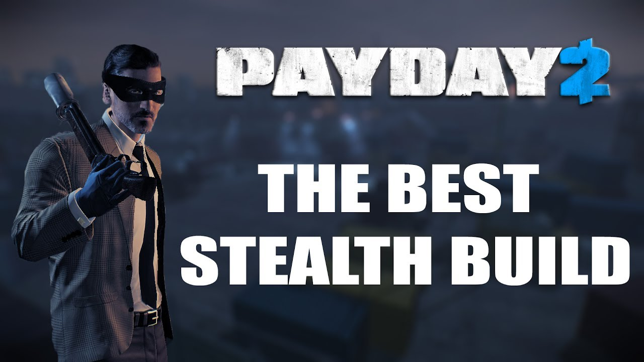 Payday  Best Stealth Build