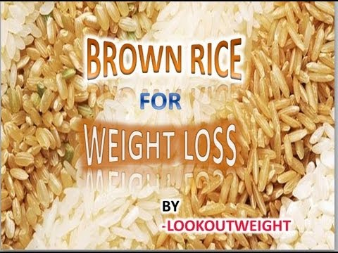 Health Benefits of Brown Rice for Weight Loss - YouTube