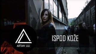 Artan Lili - Ispod kože thumbnail