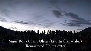 Sigur Rós - Olsen Olsen (Live In Öxnadalur) [Remastered Heima extra]