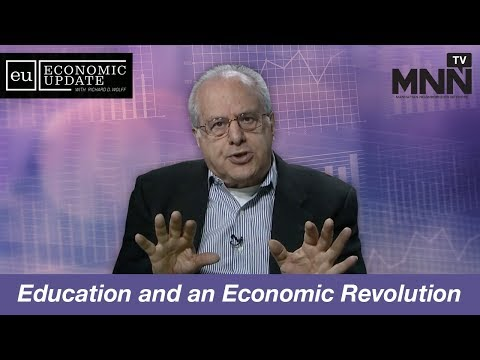 Economic Update With Richard Wolff: Education and an Economic Revolution