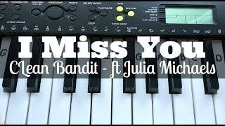 I Miss You - Clean Bandit ft Julia Michaels | Easy Keyboard Tutorial With Notes (Right Hand)