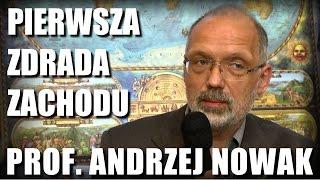 PIERWSZA ZDRADA ZACHODU - PROF. ANDRZEJ NOWAK