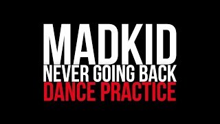 MADKID 'Never going back' DANCE PRACTICE
