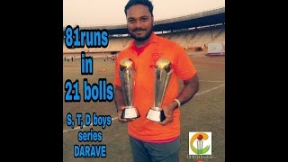 BHUSHAN PATIL SCORED 81 RUNS IN 21 BALLS WITH 6 BALL 6 SIXES IN DARAVE TOURNAMENT