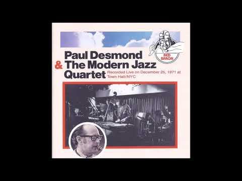 Paul Desmond & The Modern Jazz Quartet - Live in New York City