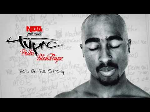 2Pac  Hold On Be Strong NDA Blend