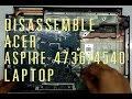 Acer Aspire 4736 4540 laptop take apart/disassemble
