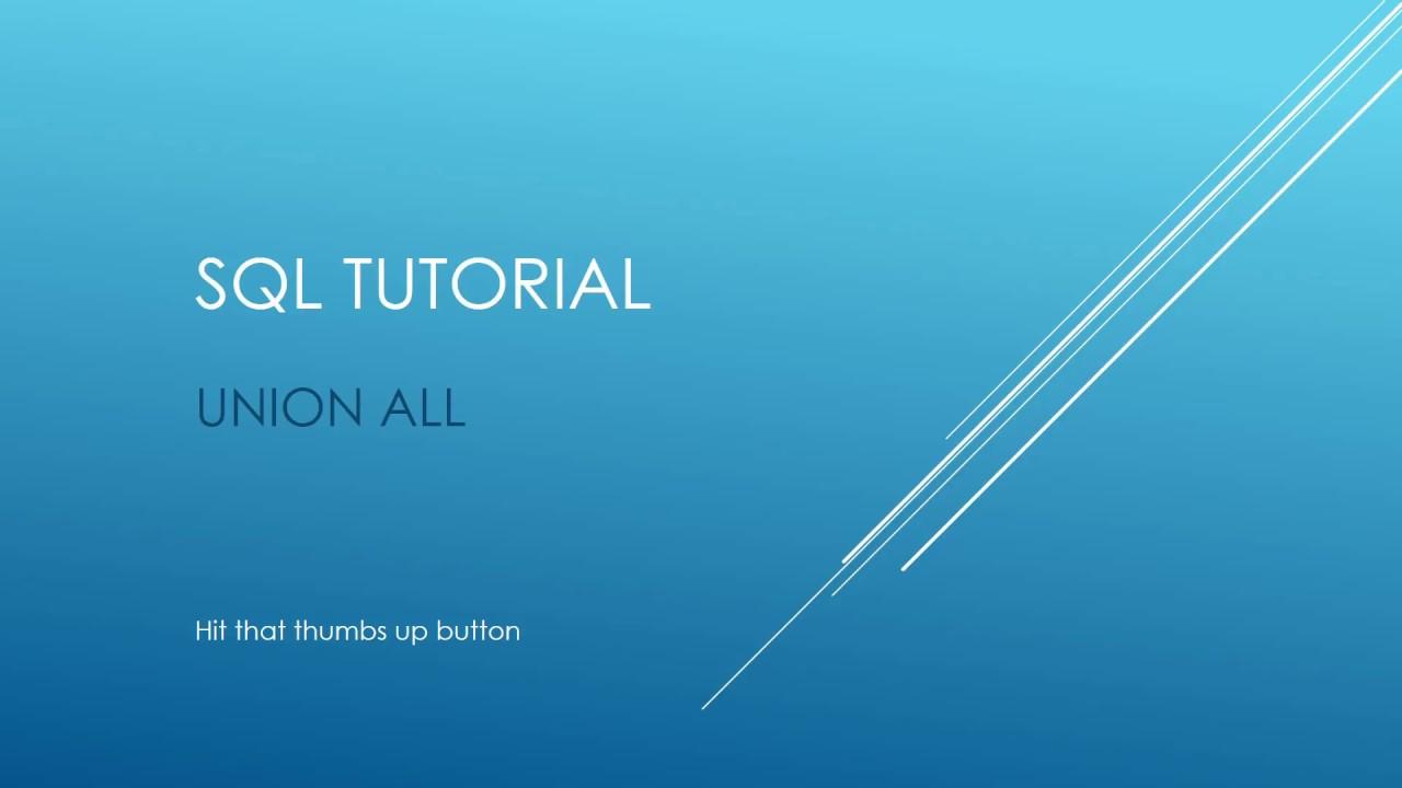 Sql tutorial union all youtube sql tutorial union all gamestrikefo Gallery